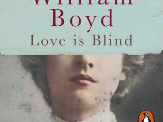 William Boyd – Love is Blind